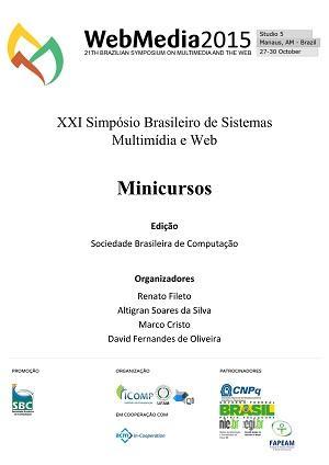 Capa para Minicursos do XXI Simpósio Brasileiro de Sistemas Multimídia e Web
